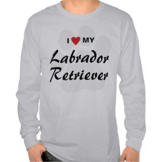 I Love (Heart) My Labrador Retriever Dog Lovers Tshirt