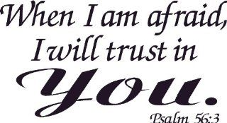 Psalm 563 Vinyl Wall Art Decal, When Afraid, Will Trust in You, Decor   Other Products