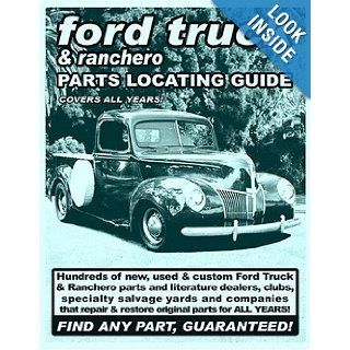 Ford Truck/Ranchero Parts Locating Guide David Gimbel, Adam Gimbel, Patrick Trienta 9781891752308 Books