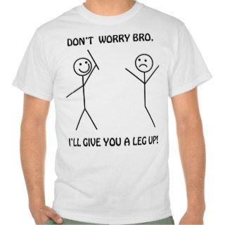 Don't Worry Bro   Funny Stick Figures Shirts