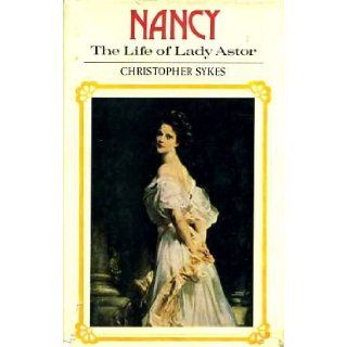 Nancy Life of Lady Astor Christopher Sykes 9780002114851 Books