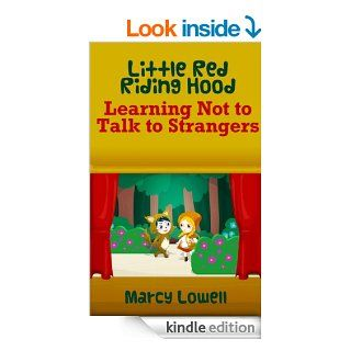 Little Red Riding Hood Learning Not to Talk to Strangers (A Picture Book) (The Little Brothers Grimm) eBook Marcy Lowell Kindle Store