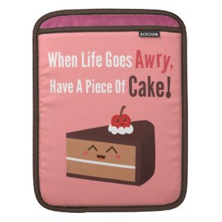 Cute Chocolate Cake with Funny but True Quote iPad Sleeve