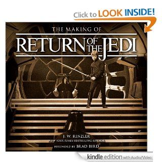 The Making of Star Wars Return of the Jedi (Enhanced Edition) eBook J. W. Rinzler, Brad Bird Kindle Store