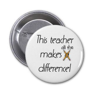 Teacher Makes a Difference Pins