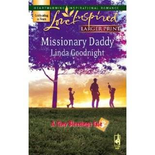 Missionary Daddy (A Tiny Blessings Tale #2) (Larger Print Love Inspired #408) Linda Goodnight 9780373813223 Books