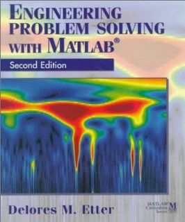 Engineering Problem Solving with MATLAB (2nd Edition) Delores M. Etter 9780133976885 Books