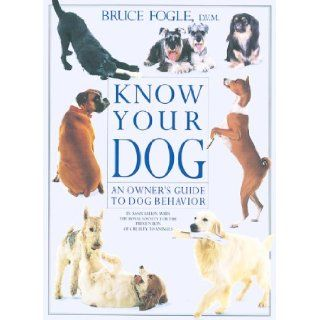 Know Your Dog An Owner's Guide to Dog Behavior 9781552093856 Books
