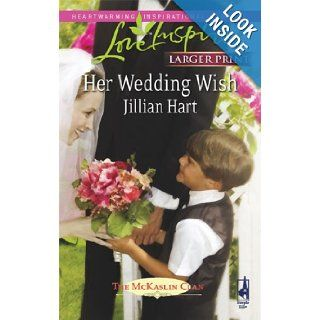 Her Wedding Wish (The McKaslin Clan Series 3, Book 6) (Larger Print Love Inspired #447) Jillian Hart 9780373813612 Books