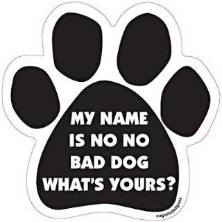 My Name Is No No Bad Dog What's Yours? Paw Shape Car Fridge Magnet  Refrigerator Magnets