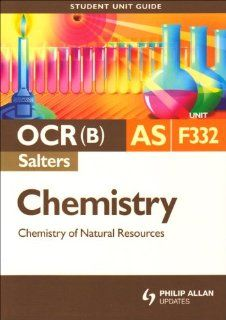 Chemistry of Natural Resources Ocr(b) As Chemistry (Salters) Student Guide Unit F332 (Student Unit Guides) (9780340948224) Ashley Wheway Books
