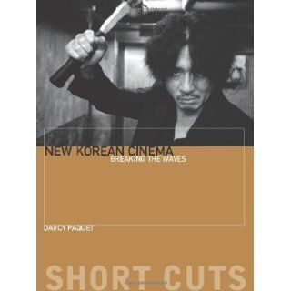 New Korean Cinema Breaking the Waves (Short Cuts) by Paquet, Darcy (2010) Books