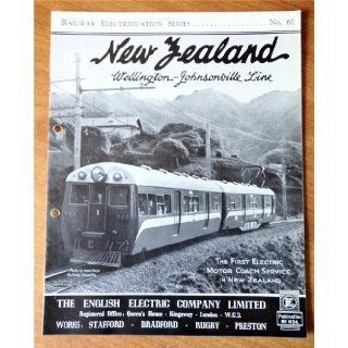New Zealand Wellington Johnsonville Line The First Electric Motor Coach Service in New Zealand, Publication No. W34 (English Electric Railway Electrification Series No. 61) The English Electric Company Limited Books