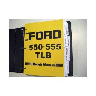 Ford 550, 555 Tractor Loader Backhoe Service Manual Ford Motor Company Books