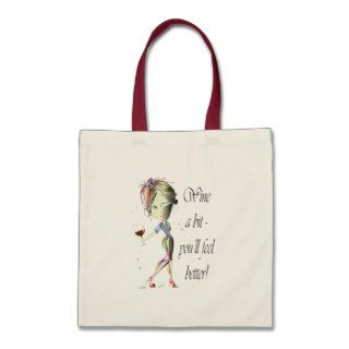 Wine a bit   you'll feel better Funny Wine Gifts Canvas Bags