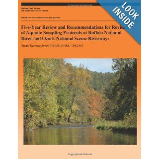Five Year Review and Recommendations for Revision of Aquatic Sampling Protocols at Buffalo National River and Ozark National Scenic Riverways (Natural Resource Report NPS/HTLN/NRR?2012/563) M. D. DeBacker, D. E. Bowles, H. R. Dodd, L. W. Morrison, Nationa