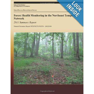 Forest Health Monitoring in the Northeast Temperate Network 2011 Summary Report (Natural Resource Report NPS/NETN/NRTR?2012/604) Kate M. Miller, Brian R. Mitchell, Jesse S. Wheeler, National Park Service 9781492330066 Books