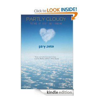 Partly Cloudy Poems of Love and Longing eBook Gary Soto Kindle Store