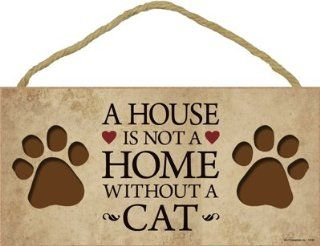 "A House Is Not a Home Without a Cat 5"" X 10"" Wood Plaque sign  Decorative Plaques"