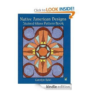 Native American Designs Stained Glass Pattern Book (Dover Stained Glass Instruction) eBook Carolyn Relei Kindle Store