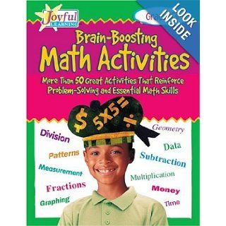 Brain Boosting Math Activities More Than 50 Great Activities Thnforce Problem Solving and Essential Math Skills, Grade 3 (Joyful Learning) Carolyn Brunetto 0078073408016 Books