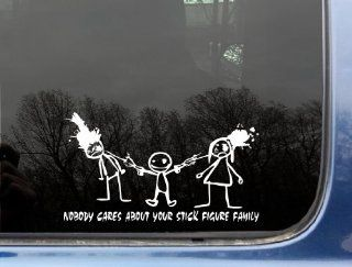 "Nobody cares about your stick figure family   8"" x 4 1/2"" funny die cut vinyl decal / sticker for window, truck, car, laptop, etc Automotive"
