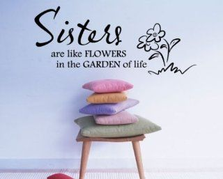 Sisters Are Like Flowers in the Garden of Life Child Teen Vinyl Wall Decal Mural Quotes Words Ct011sistersarevii   Wall Decor Stickers