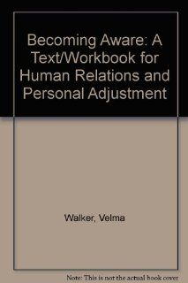 Becoming Aware A Text/Workbook for Human Relations and Personal Adjustment 9780787293284 Social Science Books @