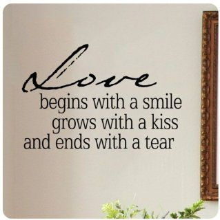 Love begins with a smile, grows with a kiss and ends with a tear Wall Decal Sticker Art Mural Home D�cor Quote