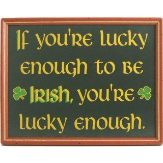 Handcrafted Wooden Sign   If You're Lucky Enough To Be Irish   Decorative Signs