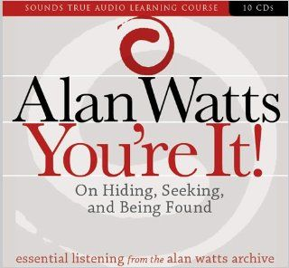 You're It On Hiding, Seeking, and Being Found Alan Watts 9781591797340 Books