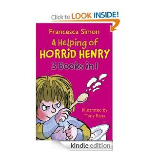 A Helping of Horrid Henry 3 in 1 HORRID HENRY'S NITS, HORRID HENRY GETS RICH QUICK and HORRID HENRY AND THE HAUNTED HOUSE   Kindle edition by Francesca Simon, Tony Ross. Children Kindle eBooks @ .
