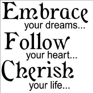 Embrace Your Dreams, Follow Your Heart, Cherish Your Life Vinyl Wall Decal Quote, Sticker, Wall Saying, Home Art Decor