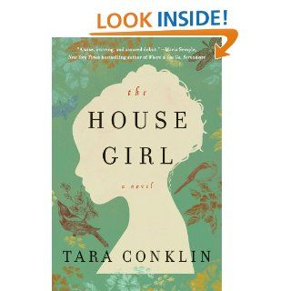 The House Girl (P.S.) eBook Tara Conklin Kindle Store
