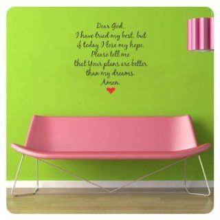 Dear God, I have tried my best, but if today I lose my hope. Please tell me that your plans are better than my dreams. Amen. Vinyl wall art Inspirational quotes and saying home decor decal sticker