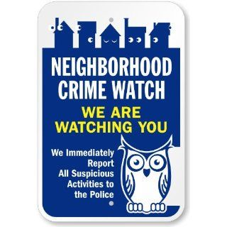 "SmartSign 3M Diamond Grade Reflective Aluminum Sign, Legend ""Neighborhood Crime Watch We Are Watching You"" with Graphic, 18"" high x 12"" wide, Blue/Yellow on White Yard Signs"