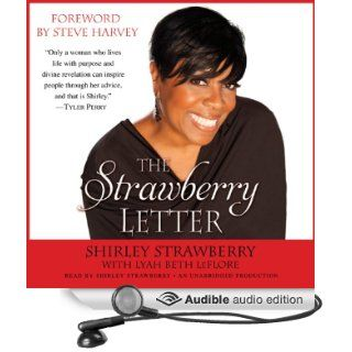 The Strawberry Letter Real Talk, Real Advice, Because Bitterness Isn't Sexy (Audible Audio Edition) Shirley Strawberry, Lyah Beth LeFlore Books