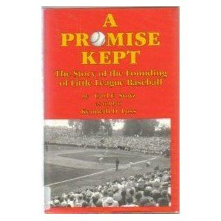 A Promise Kept the Story of the Founding of Little League Baseball Carl E. Stotz 9781880484050 Books