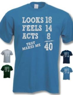 My Generation Gifts   Looks 18 Feels 14 Acts 8, That Makes Me 40   40th Birthday Gift Present T Shirt Mens Clothing