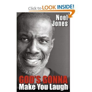 God's Gonna Make You Laugh Understanding God's Timing for Your Life Noel Jones Books