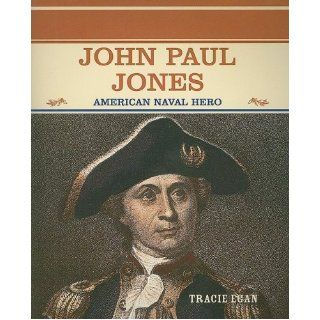 John Paul Jones American Naval Hero (Famous People in American History) Tracie Egan 9780823941858  Kids' Books