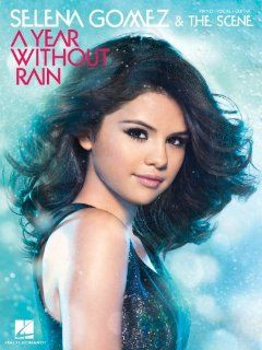 Selena Gomez & The Scene   A Year Without Rain   Piano/ Vocal/ Guitar 0884088546762 Books