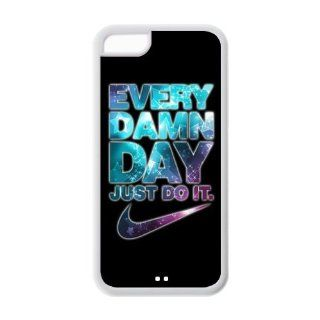 Every Damn Day Just Do It Accessories Apple Iphone 5C Best Designer TPU Case Cover Protector Bumper Cell Phones & Accessories