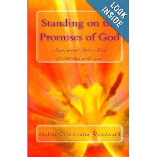Standing on the Promises of God Inspirational Words for 366 days of the year Meliza Comminita Woodward 9781442169753 Books