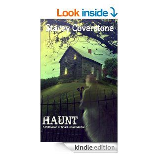 HAUNT A Collection of Short Ghost Stories eBook Stacey Coverstone Kindle Store
