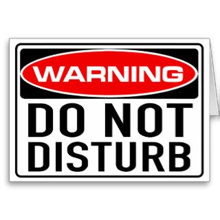 Do Not Disturb Funny Warning Road Sign Greeting Cards