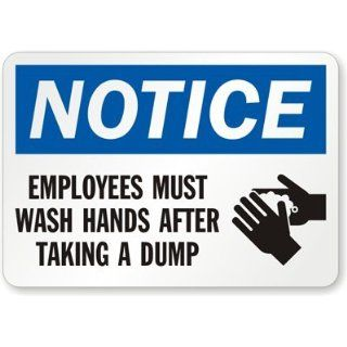 "Notice   Employees Must Wash Hands After Taking a Dump (with Washing Hands Symbol) Label, 5"" x 3.5"" Industrial Warning Signs"