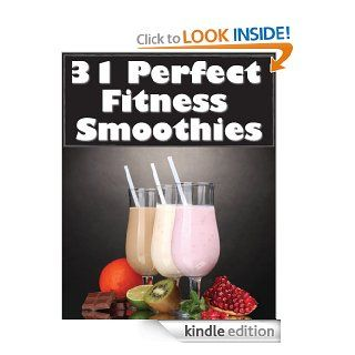 31 Perfect Fitness Smoothies   Kindle edition by Arnel Ricafranca. Health, Fitness & Dieting Kindle eBooks @ .