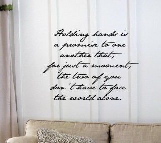 Holding hands is a promise to one another that, for just a moment, the two of you don't have to face the world alone. Vinyl wall art Inspirational quotes and saying home decor decal sticker