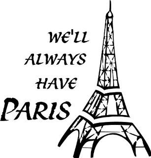 We'll Always Have Paris Eiffel Tower Vinyl Wall Art Decal   Wall Decor Stickers